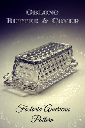 Fostoria | American | Oblong Butter & Cover