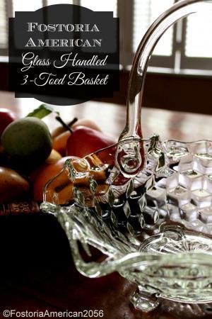 Fostoria | American | Glass Handled Basket, 3-Toed