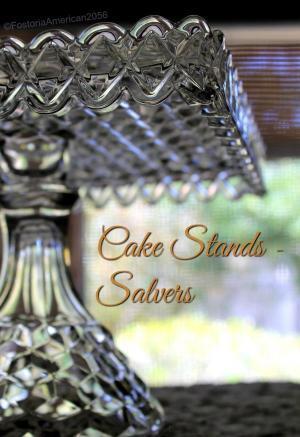 Fostoria | American | Cake Stands | Salvers